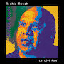 Archie Roach - It's Not Too Late