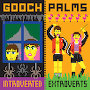 The Gooch Palms - Don't Look Me Up