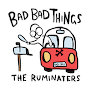 The Ruminaters - Bad Bad Things