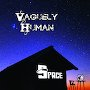 Vaguely Human - Space