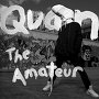 QUAN the amateur - The One