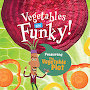 The Vegetable Plot - Vegetables Are Funky