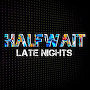 Halfwait - Late Nights