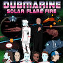 Dubmarine  - Solar Flare Fire
