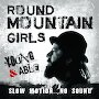 Round Mountain Girls - Young And Able