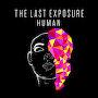 The Last Exposure - Human
