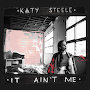 Katy Steele - It Ain't Me
