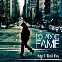 Polaroid Fame - They'll Find You