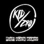 Kid Zr0 - Rich Guys Party