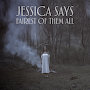 Jessica Says - Fairest Of Them All