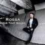 Rossa - Hear That Sound