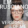 Em Rusciano  - Versions Of Me