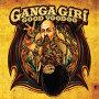 Ganga Giri - Good Voodoo