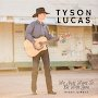 Tyson Lucas - We Just Want To Be With You