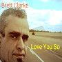 Brett Clarke - Where Do I Go
