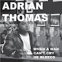 Adrian Thomas - When A Man Can't Cry He Bleeds