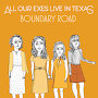 All Our Exes Live In Texas - Boundary Road