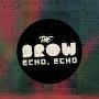 The Brow - Echo, Echo