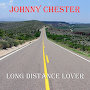 Johnny Chester - Long Distance Lover
