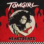 Tomgirl - Heartbeats