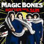 Magic Bones - Hotter Than The Sun