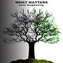 What Matters - Past Confrontations