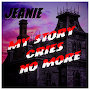 Jeanie - My Story Cries No More