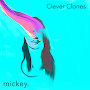 Mickey - Clever Clones