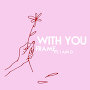 Frame - With You (Feat. I AM D)