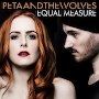 Peta And The Wolves - Equal Measure