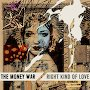 The Money War - Right Kind Of Love