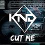 KnD - Cut Me