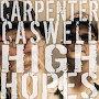 Carpenter Caswell - High Hopes