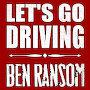 Ben Ransom - Let's Go Driving