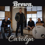 Brewn - Carolyn