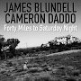 James Blundell & Cameron Daddo - Forty Miles to Saturday Night