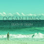 Death By Denim - Ocean Lines