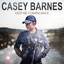 Casey Barnes - Keep Me Coming Back