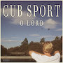 Cub Sport - O Lord