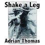 Adrian Thomas - Shake A Leg