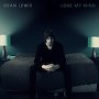 Dean Lewis - Lose My Mind