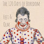 Feet - The 120 Days of Boredom
