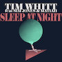 Tim Whitt - Sleep at Night (ft. Sim Jones & Matiah)