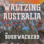 The Bushwackers Ft. John Williamson & Sara Storer - Waltzing Australia