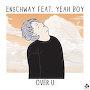 Enschway - Over U (Feat. Yeah Boy)
