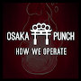Osaka Punch - How We Operate