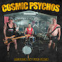 Cosmic Psychos - Better in the Shed
