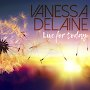 Vanessa Delaine  - Live For Today