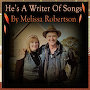 Melissa Robertson - He's A Writer Of Songs