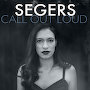 Segers  - Call Out Loud